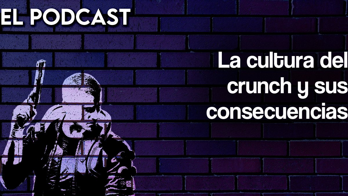 El Podcast | La cultura del crunch y sus consecuencias