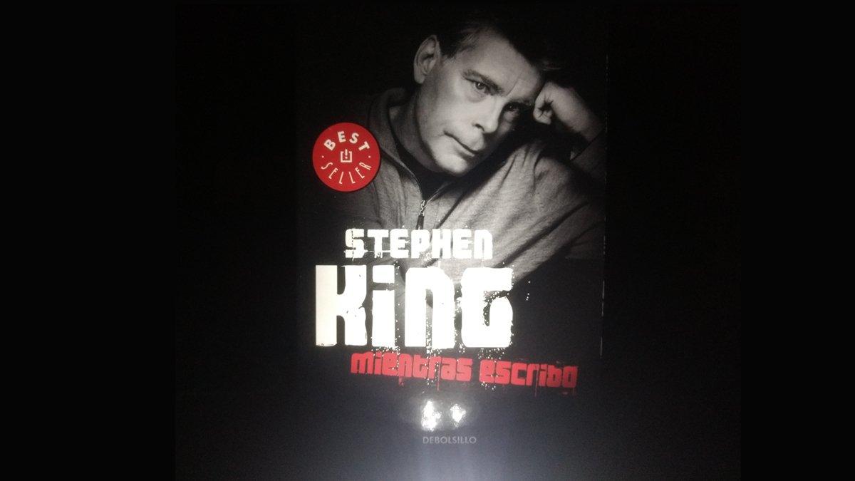 Leyendo 'Mientras escribo', de Stephen King