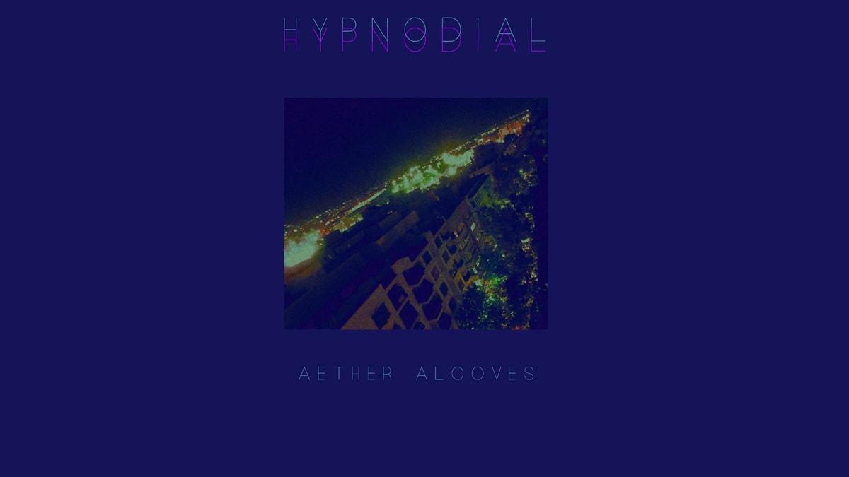 Escuchando 'Aether Alcoves' de Hypnodial